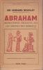 ABRAHAM Découvertes récentes sur les origines des Hébreux Traduit de l'anglais par A. et H. Collin Delavaud. WOOLEY Sir Leonard  Directeur des ...