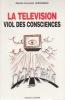 LA TELEVISION VIOL DES CONSCIENCES. VERSPIEREN Michel-Constant