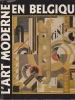 L'ART MODERNE EN BELGIQUE. EEMANS M.