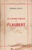 Le Grand Amour de FLAUBERT. GERARD-GAILLY