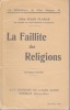 LA FAILLITE des RELIGIONS Nouvelle édition. CLARAZ Abbé Jules Ex-vicaire de Saint-Germain-L'Auxerrois
