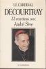 22 entretiens avec André SEVE. DECOURTRAY cardinal- SEVE André