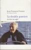 LA DOUBLE PASSION Ecrire ou agir. DENIAU Jean François de l'Académie française