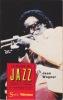 Le Guide du JAZZ initiation à l'histoire et l'esthétique du jazz. WAGNER Jean