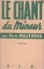 LE CHANT du mineur Roman Traduit du tchèque. MAJEROVA Marie