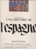 UNE HISTOIRE DE L'ESPAGNE à travers son art . SMITH Bradley