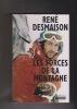 LES FORCES DE LA MONTAGNE. DESMAISON René