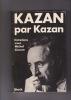 KAZAN par KAZAN Entretiens avec Michel CIMENT. KAZAN