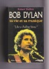 "BOB DYLAN  sa vie et sa musique  ""Like a Rolling Stone"". SHELTON Robert"