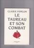 LE TAUREAU ET SON COMBAT . POPELIN Claude
