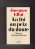 """La foi au prix du doute """"Encore quarante jours..."""". ELLUL Jacques"""