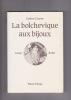 La bolchevique aux bijoux - LOUISE BODIN. COSNIER Colette