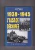 1939-1945 L'ALSACE DECHIREE Préface gnl Schmitt. COLLECTIF (sous la direction de Pierre HUTHER)