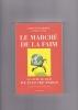 LE MARCHE DE LA FAIM Le livre du film WE FEED THE WORLD  essai traduit de l'allemand par Stéphanie Lux. WAGENHOFER Erwin et ANNAS Max