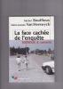 LA FACE CACHEE DE L'ENQUETE Dutroux et consorts. BOUFFIOUX Michel & VAN HEESWYCK Marie-Jeanne