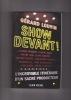 SHOW DEVANT! L'incroyable itinéraire d'un sacré producteur. LOUVIN Gérard