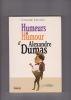 HUMEURS ET HUMOUR d'Alexandre DUMAS. SYLVAIN Claude