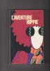 L'AVENTURE HIPPIE. BOUYXOU Jean-Pierre & DELANNOY Pierre