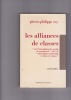"""LES ALLIANCES DE CLASSES """" sur l'articulation des modes de production"""" suivi de """"matérialisme historique et luttes de classes"""" . REY Pierre-Philippe"""