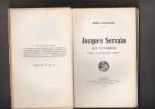 JACQUES SERVAIN  (Les attardés) préface  de Gonzague TRUC. ROSSIGNON  Henri