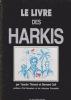 LE LIVRE DES HARKIS préface d'Ali Boualam et de Jacques Soustelle. TITRAOUI Tatouès et COLL Bernard (Avec envoi)