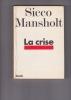 LA CRISE  Conversations avec Janine Delaunay. MANSHOLT Sicco