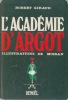 L'ACADEMIE D'ARGOT Illustrations de Moisan. GIRAUD Robert