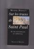 Sur les traces de Saint Paul  Guide historique et spirituel. HUBAUT Michel