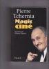 MAGIC CINE Présenté par Olivier Barrot. TCHERNIA Pierre