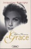 Chère Princesse Grace Souvenirs. MONSIGNY Jacqueline