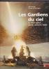 LES GARDIENS DU CIEL La DCA suisse - passé, présent, futur. PREISIG Dölf / SONDEREGGER Ronald