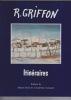 ITINERAIRES Préface de Michel DROIT. GRIFFON Robert