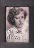 L'histoire d'EVA Le récit d'une rescapée, par la demi-soeur par alliance d'Anne Frank Traduit de l'anglais par Edith Ochs. SCHLOSS Eva & KENT Evelyn ...