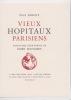 VIEUX HOPITAUX PARISIENS Vingt-cinq eaux-fortes de OMER BOUCHERY. (BOUCHERY Omer)   PARENT Paul