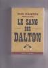 LE SANG DES DALTON  roman traduit de l'américain par Vincent Hugon. HANSEN Ron