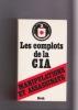 LES COMPLOTS DE LA C.I.A. Manipulations et assassinats. ANTONEL David, JAUBERT Alain, KOVALSON Julien (Documents réunis et présentés par)