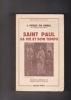 SAINT PAUL sa vie et son temps Traduit de l'espagnol par Denis-Pierre de Pedrals. PEREZ DE URBEL J.