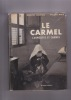 LE CARMEL Carmélites et Carmes. SERROU Robert & VALS Pierre