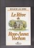 Le REVE de Rose-Anna Vachon . LACASSE Roger