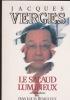 LE SALAUD LUMINEUX  conversations avec Jean Louis REMILLEUX. VERGES Jacques