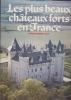 LES PLUS BEAUX CHATEAUX FORTS EN FRANCE . SALCH Charles-Laurent & MARTINEZ  Dominique (photos)
