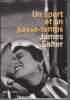 UN SPORT ET UN PASSE-TEMPS Traduit de l'américain par Philippe Garnier . SALTER James