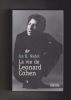 La vie de LEONARD COHEN (Léonard Cohen biographie)  Traduit de l'anglais (Canada) par Paule Noyart. NADEL Ira B.