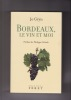 BORDEAUX, le vin et moi Préface de Philippe Geluck. GRYN Jo