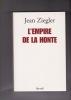 L'EMPIRE DE LA HONTE. ZIEGLER Jean