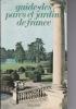 guide des parcs et jardins de france. PETERSON / POCHON / LE BARAZER
