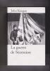 La guerre de Sécession Traduit de l'anglais par Jean-François Sené. KEEGAN John