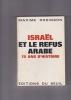 ISRAEL ET LE REFUS ARABE 75 ans d'histoire. RODINSON Maxime