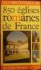 A la découverte de 850 églises romanes de France. . Verrassel (André)