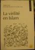 La Virilité en Islam. . Benslama (Fethi), Tazi (Nadia)